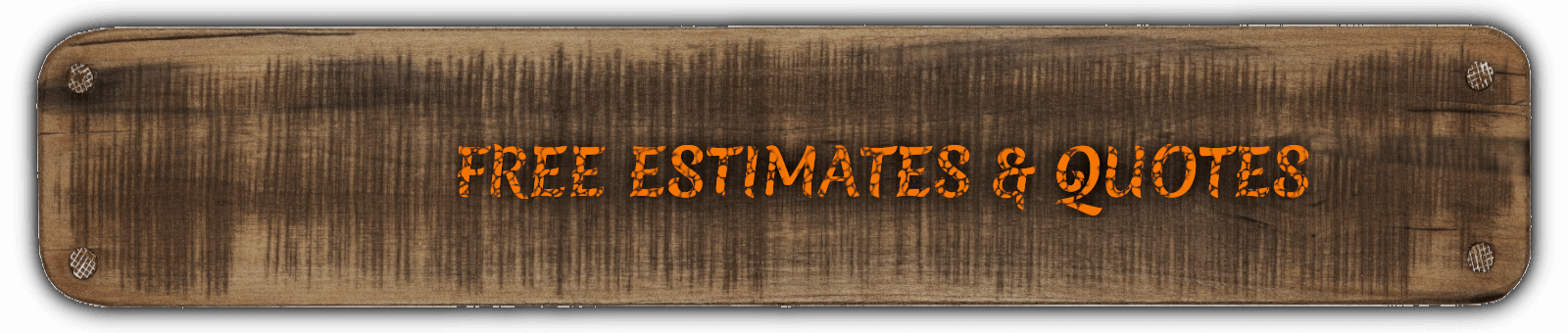 Completely FREE Estimates and Quotes