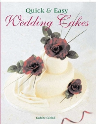 Quick & Easy Wedding Cakes - Karen Golbe