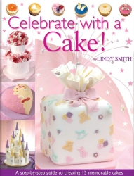 Celebrate With A Cake - Lindy Smith
