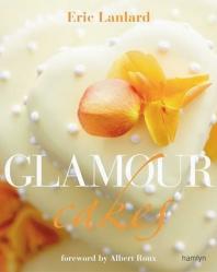 Glamour Cakes - Eric Lanlard