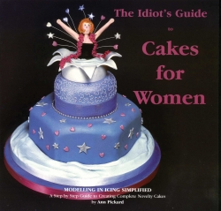 The idiots Guide to cakes for Women