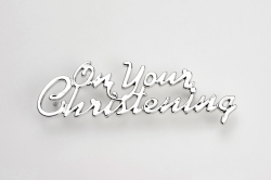 On Your Christening Motto - 78mm