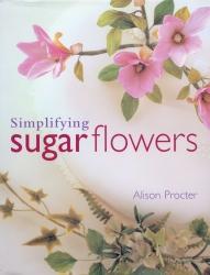 Simplifying Sugar Flowers - Alison Procter