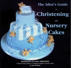 The idiots guide to Christening & Nursery Cakes