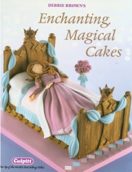 Enchanting magical Cakes - Debbie Brown