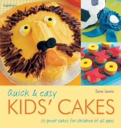 Quick & Easy Kids cakes - Sara Lewis