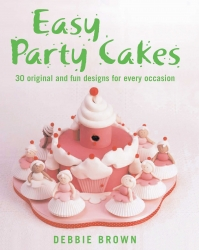 Easy Party Cakes - debbie Brown