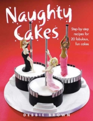 Naughty Cakes - debbie brown