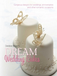 Dream Wedding Cakes - Debbie Brown