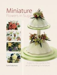 Miniture Flowers in Sugar - Fumi Fukumuro