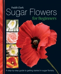 Sugar Flowers for Beginners - Paddi Clark