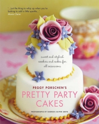 Pretty Party Cakes - Peggy Porschens