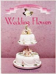Sugar Inspirations - Wedding Flowers - Cynthia Venn